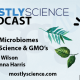 Mostly Science Podcast Plant Microbiome GMO with Wes Wilson and Susanna Harris